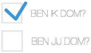 Vinkje bij de vraag Ben ik dom?, geen vinkje bij de vraag Ben jij dom?